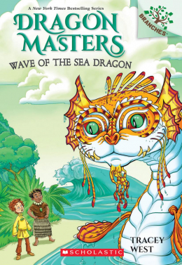 Wave of the Sea Dragon: A Branches Book (Dragon Masters #19)