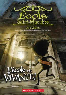 École Saint-Macabre : No 1 - L'école est vivante!
