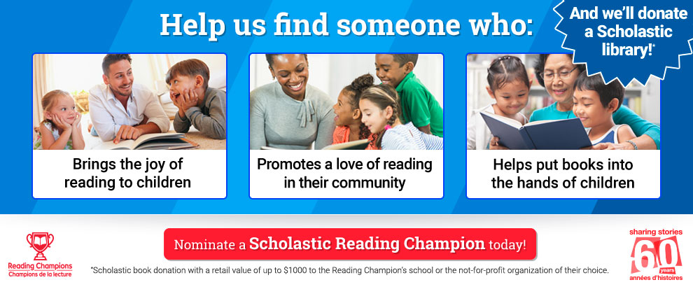 Nominate a Scholastic Reading Champion today!