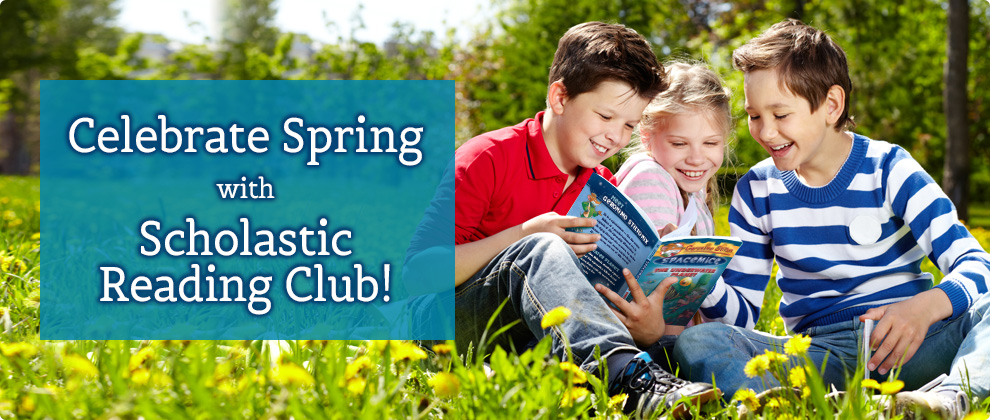 Celebrate Spring with Scholastic Reading Club!