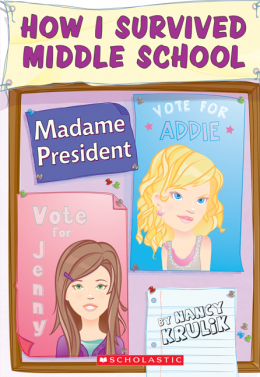 How I Survived Middle School #2: Madame President
