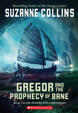 Gregor and the Prophecy of Bane: Book Two in the Underland Chronicles