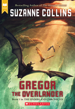 Gregor the Overlander: Book One in the Underland Chronicles