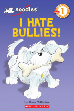 Scholastic Reader Level 1: Noodles: I Hate Bullies