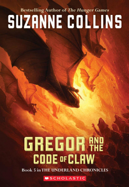 Gregor and the Code of Claw: Book Five in the Underland Chronicles