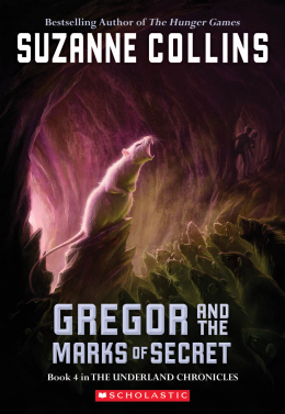 Gregor and the Marks of Secret: Book Four in the Underland Chronicles