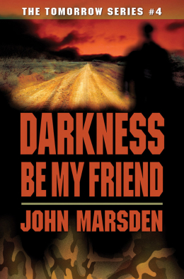Tomorrow Series #4: Darkness Be My Friend