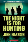 Tomorrow Series #6: The Night is For Hunting