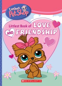 Littlest Pet Shop: Littlest Book of Love and Friendship