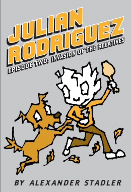 Julian Rodriguez Episode Two: Invasion of the Relatives