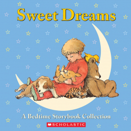 Sweet Dreams: A Bedtime Storybook Collection