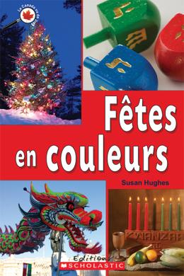 Le Canada vu de près : Fêtes en couleurs