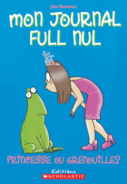 Mon journal full nul : N° 3 - Princesse ou grenouille?