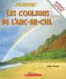 Apprentis lecteurs - Sciences : Les couleurs de l'arc-en-ciel