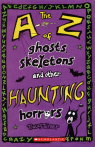 A-Z of Ghosts, Skeletons and Other Haunting Horrors