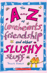 A-Z of Lovehearts Friendship and Other Slushy Stuff