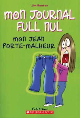 Mon journal full nul : N° 2 - Mon jean porte-malheur
