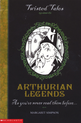 Twisted Tales: Arthurian Legends