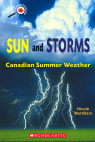 Canada Close Up: Sun and Storms: Canadian Summer Weather