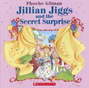 Jillian Jiggs and the Secret Surprise