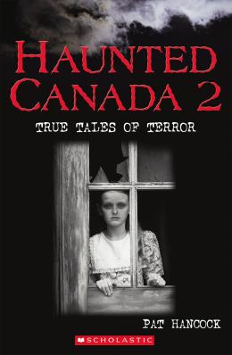 Haunted Canada 2: True Tales of Terror