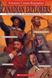 Scholastic Canada Biographies: Canadian Explorers