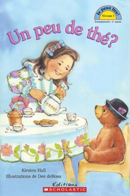 Je peux lire! Niveau 1 : Un peu de thé?