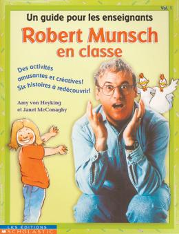 Robert Munsch en classe : Vol. 1