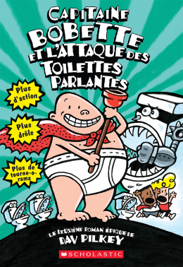 Capitaine Bobette et l'attaque des toilettes parlantes (tome 2)