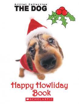 The Dog: Happy Howliday Book