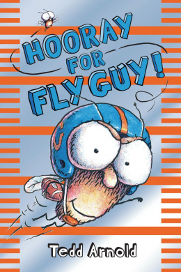 Fly Guy #6: Hooray For Fly Guy!