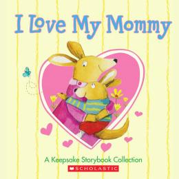 I Love My Mommy Treasury