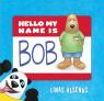 Hello My Name is Bob