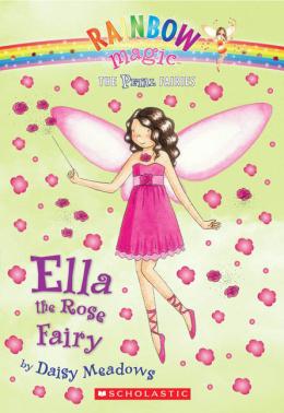 Rainbow Magic: The Petal Fairies #6: Ella the Rose Fairy