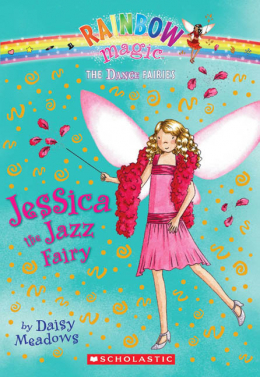 Rainbow Magic Dance Fairies: Jessica the Jazz Fairy
