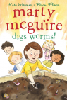 Marty McGuire #2: Marty McGuire Digs Worms!
