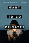 Want to Go Private?