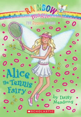 Rainbow Magic Sports Fairies: Alice the Tennis Fairy
