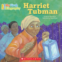 My First Biography: Harriet Tubman