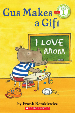 Scholastic Reader: Gus Makes a Gift