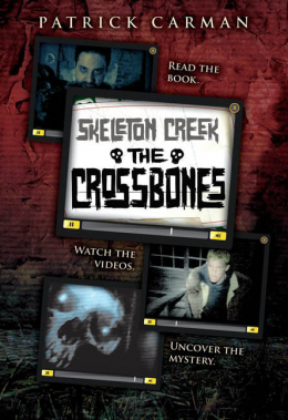 Skeleton Creek #3: The Crossbones