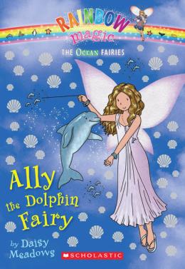 Rainbow Magic: The Ocean Fairies #1: Ally the Dolphin Fairy