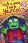 Scholastic Reader: Inside a House That is Haunted
