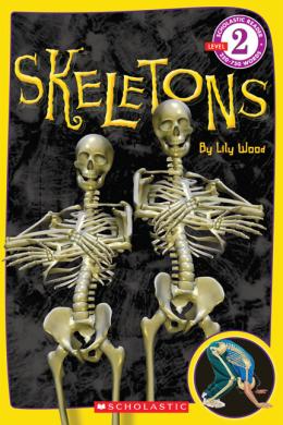 Scholastic Reader: Skeletons