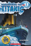 Scholastic Reader: Remembering the Titanic