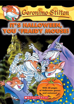 It's Halloween, You 'Fraidy Mouse! (Geronimo Stilton #11)