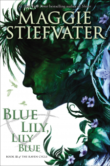 The Raven Cycle Book 3: Blue Lily, Lily Blue