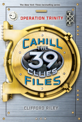 The 39 Clues®: The Cahill Files: Operation Trinity