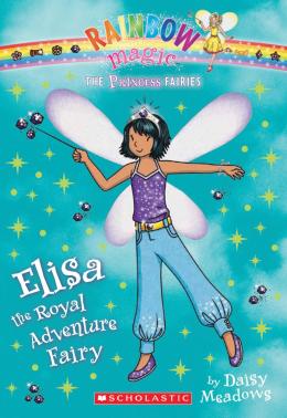 Rainbow Magic: The Princess Fairies #4: Elisa the Royal Adventure Fairy