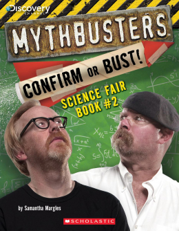 Mythbusters: Confirm or Bust! Science Fair Book #2